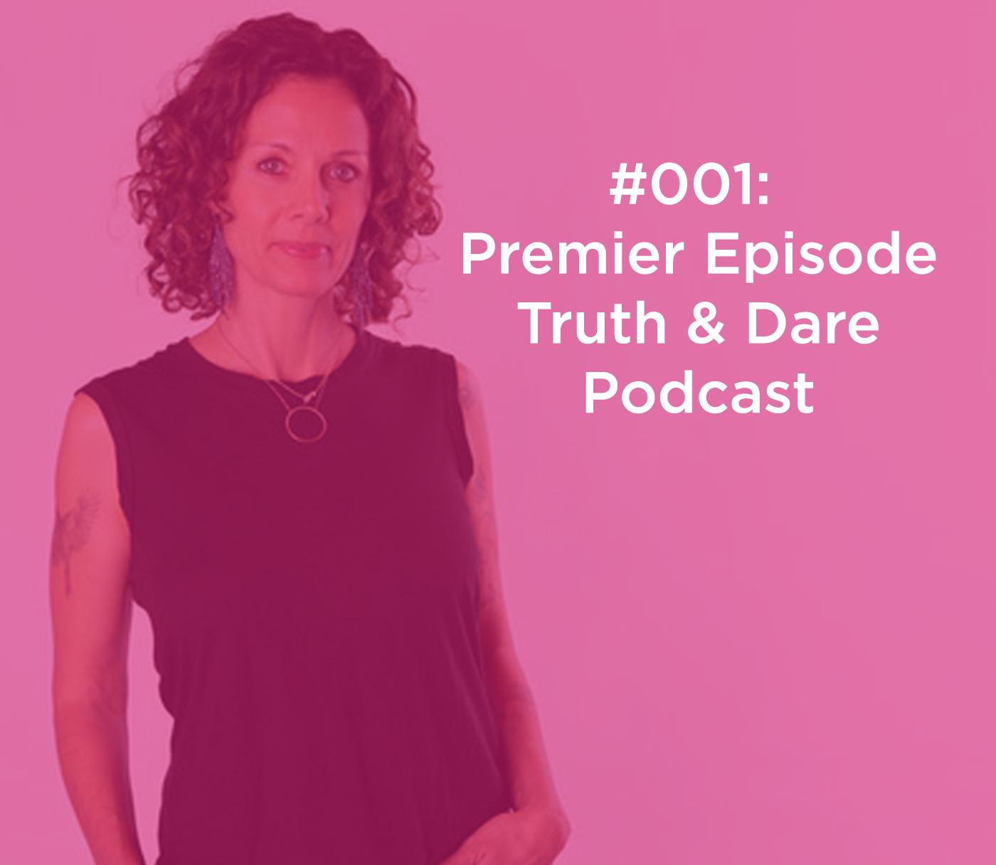 Truth & Dare Podcast Premier Episode