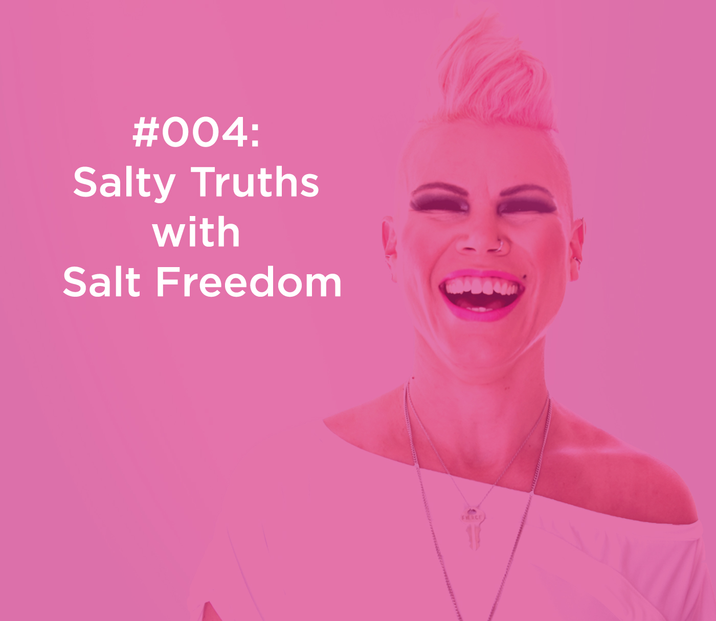 Ep 4 Salty Truths with Salt Freedom