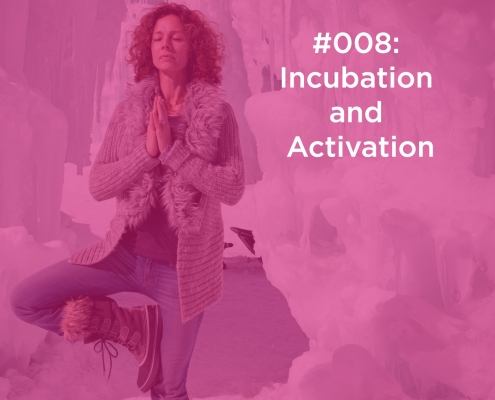 Episode 8 Incubation and Activation