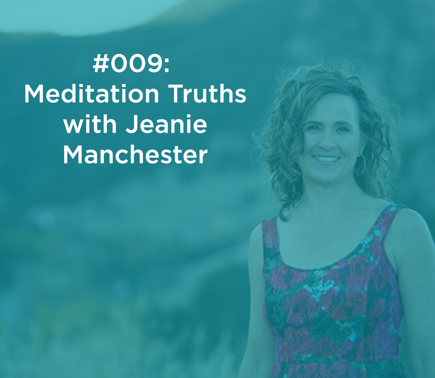 Meditation Truths with Jeanie Manchester