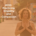 010 Practicing Empathy and Compassion