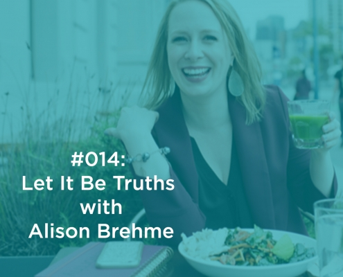 Let It Be Truths with Alison Brehme