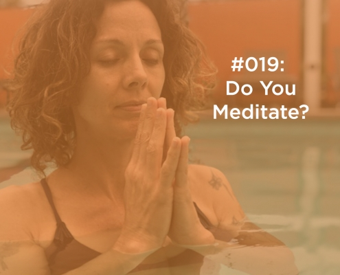 019 Do you meditate?