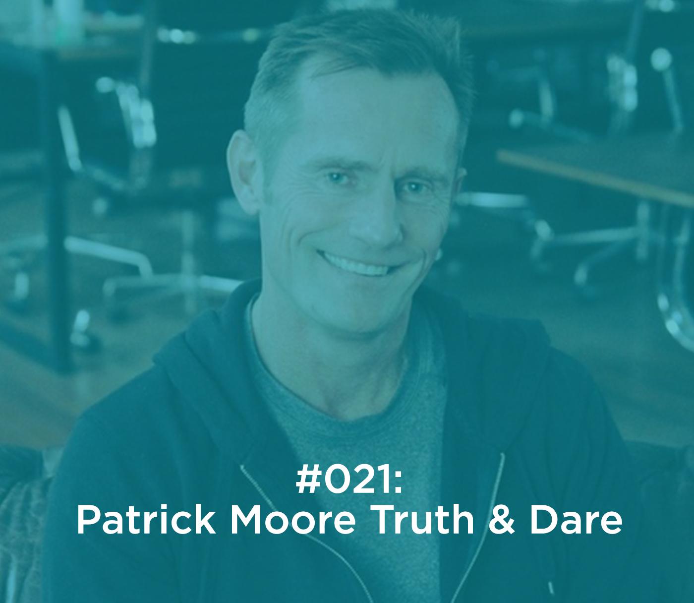 Patrick Moore Truth & Dare