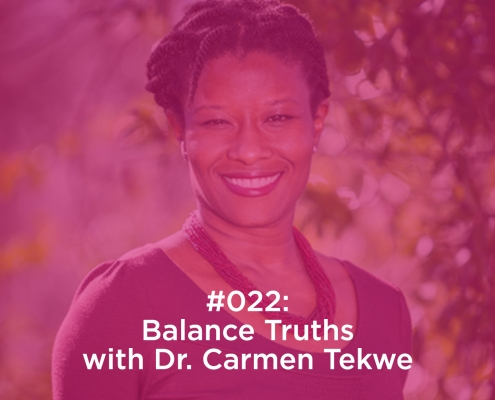 Balance Truths with Dr. Carmen Tekwe