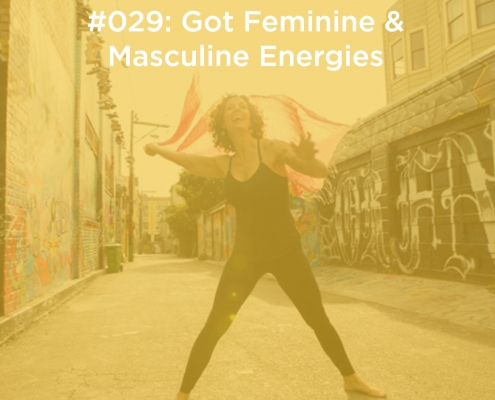 Got Feminine & Masculine Energies