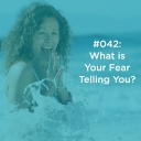 What is Your Fear Telling You?