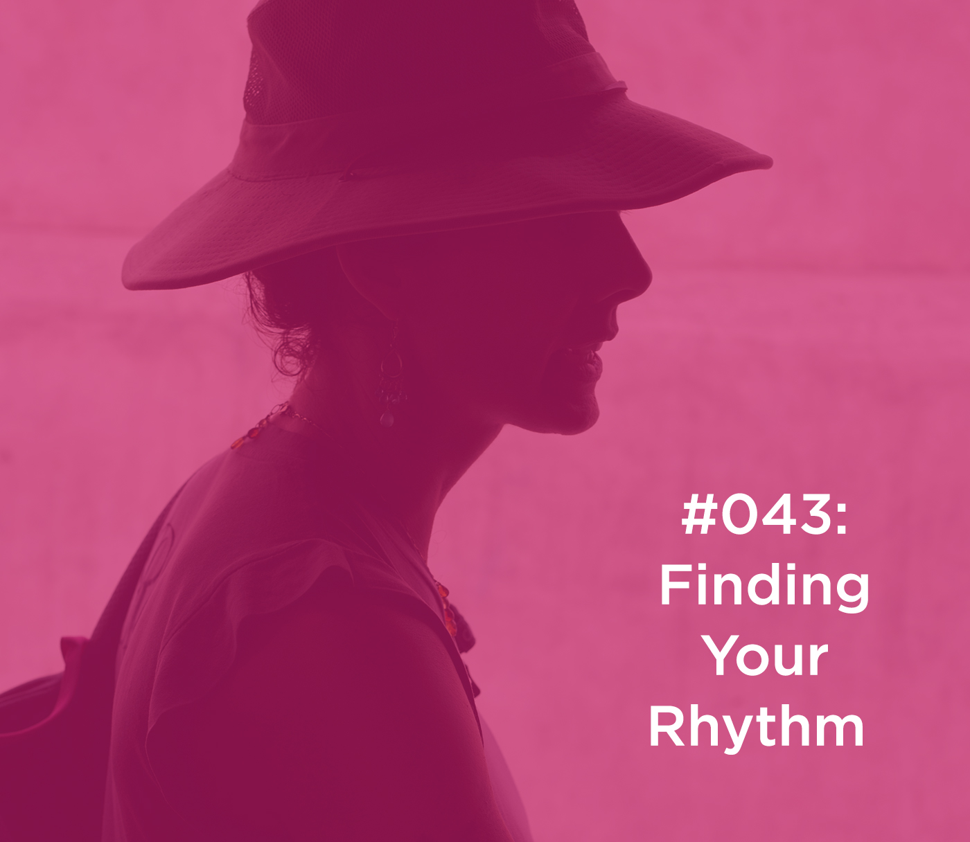 043 Finding Your Rhythm