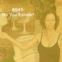 Do You Exhale?