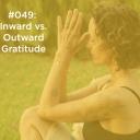 Inward vs. Outward Gratitude