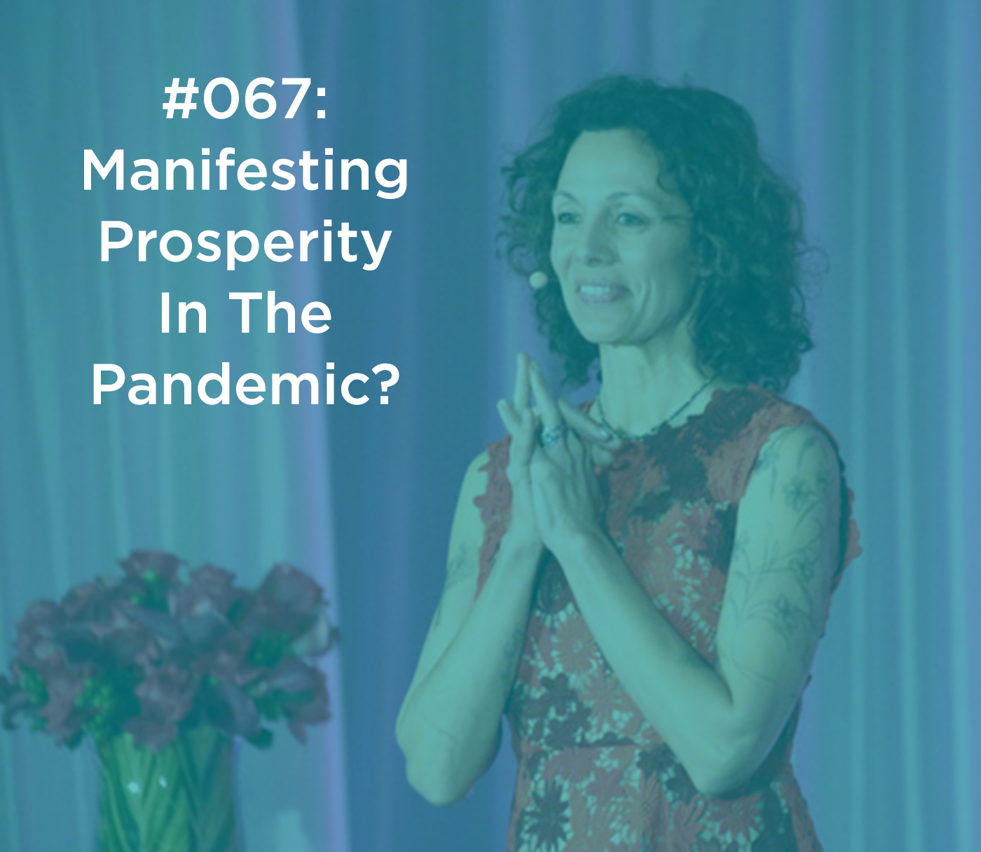 Manifesting Prosperity In The Pandemic