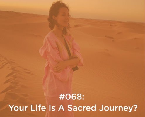Your Life Is A Sacred Journey