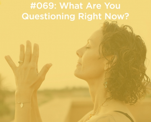 What Are You Questioning Right Now?