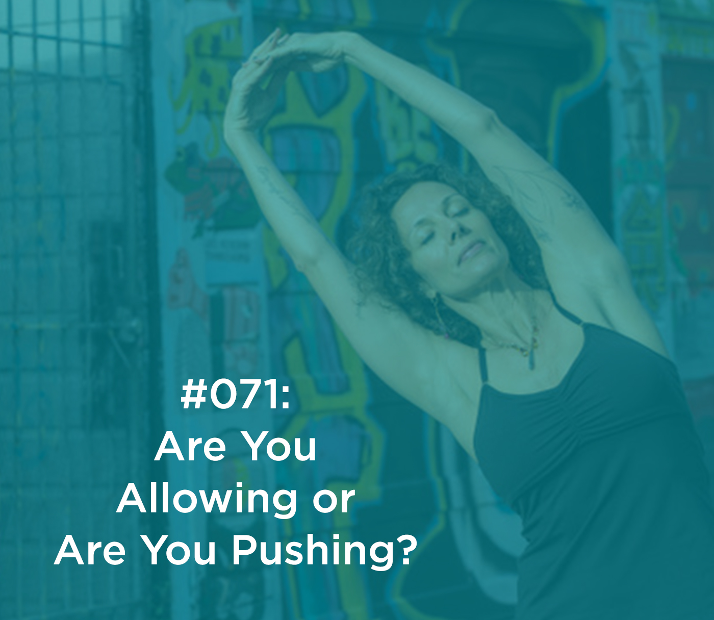 Are You Allowing or Are You Pushing?